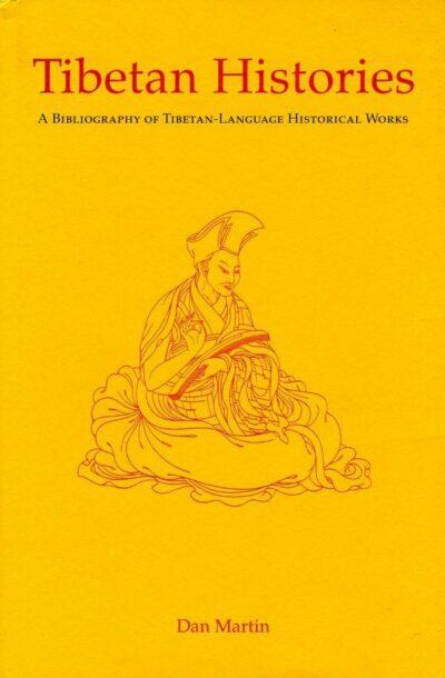 Tibetan Histories by Dan Martin